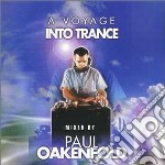 Voyage into trance cd musicale di Paul Oakenfold