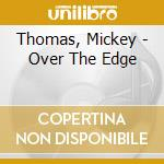Over the edge cd musicale di Mickey Thomas