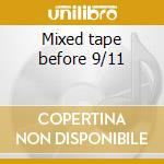 Mixed tape before 9/11 cd musicale di Deep Mobb