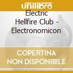 Electronomicon cd musicale di Electric hellfire cl