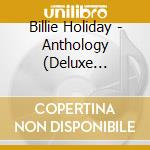 Anthology-deluxe edit. cd musicale di Billie Holiday