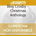 Christmas anthology cd musicale di Bing Crosby