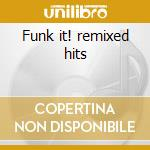 Funk it! remixed hits cd musicale di James Brown