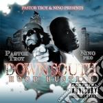 Down south hood hustli cd musicale di Pastor troy & nino p