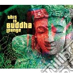 This is buddha lounge cd musicale di Artisti Vari