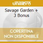 SAVAGE GARDEN +  3  BONUS cd musicale di 69 EYES