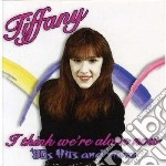 I think we re alone no cd musicale di Tiffany