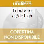 Tribute to ac/dc-high cd musicale di Artisti Vari