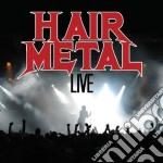 Hair metal live cd musicale di Artisti Vari