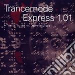 Trancemode express 1.0 cd musicale di Artisti Vari
