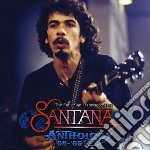 Anthology '68-'69- the early san franci cd musicale di Santana
