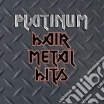 Platinum hair metal hi cd musicale di Artisti Vari