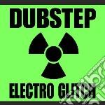 Dubstep electro glitch cd musicale di Artisti Vari