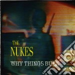 Nukes - Why Things Burn cd musicale di Nukes