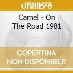 On the road 1981 cd musicale di Camel
