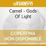 Gods of light 73/75 cd musicale di Camel