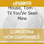 Till you've seen mine cd musicale