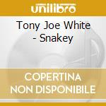Tony Joe White - Snakey cd musicale