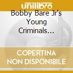 YOUNG CRIMINALS cd musicale di BARE BOBBY JR'S