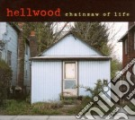 Hellwood - Chainsaw Of Life cd musicale di Hellwood