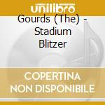 The Gourds - Stadium Blitzer cd musicale di The Gourds