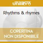 Rhythms & rhymes cd musicale di Claassen Fay