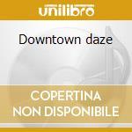 Downtown daze cd musicale di Jorg kaaij quintet