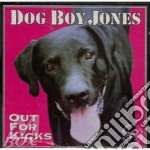 Out for kicks - cd musicale di Dog boy jones