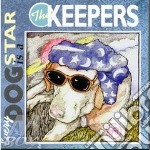 The Keepers - Every Dog Is A Star cd musicale di Keepers The
