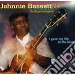 I gave my life to the... - cd musicale di Johnnie bassett & blues insurg