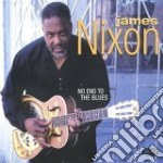 No end to the blues - cd musicale di James Nixon