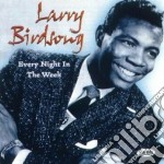 Every night in the week cd musicale di Birdsong Larry