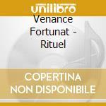 Rituel cd musicale di Fortunat Venance