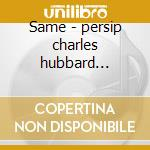 Same - persip charles hubbard freddie cd musicale di Charles persip & jazz statesme
