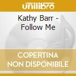 Follow me - cd musicale di Barr Kathy