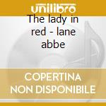 The lady in red - lane abbe cd musicale di Lane Abbe