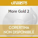 MORE GOLD 2 cd musicale di M Boney