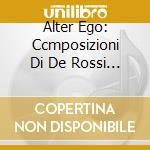 Alter ego: ccmposizioni di de rossi re, cd musicale