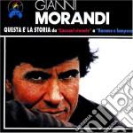 QUESTA E'LA STORIA/CANZONI STONATE-B cd musicale di Gianni Morandi