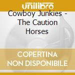 The caution horses cd musicale di Junkies Cowboy