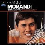 Gianni Morandi - Questa E' La Storia - Andavo A 100 All'ora cd musicale di Gianni Morandi