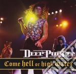 COME HELL OR HIGH WATER cd musicale di DEEP PURPLE