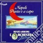 NAPOLI PUNTO E A CAPO cd musicale di Renzo Arbore