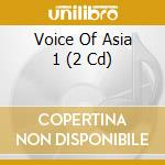 Voice of asia vol.1-a.v.-2cd cd musicale di ARTISTI VARI