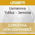 Jannona cd musicale di Yulduz Usmanova