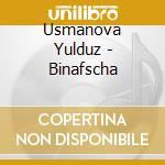Binafscha cd musicale di Yulduz Usmanova