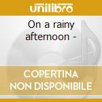 On a rainy afternoon - cd musicale di Anthony Hopkins