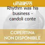 Rhythm was his business - candoli conte cd musicale di George williams & his orchestr