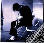 Chet Baker - White Blues cd musicale di Chet Baker