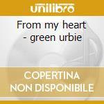 From my heart - green urbie cd musicale di Tony perkins & urbie green's o